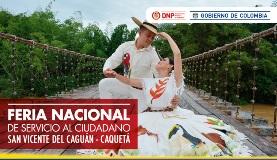 Feria Nacional de Servicio al Ciudadano en San Vicente del Caguán- Caquetá